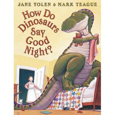 How Do Dinosaurs Say Good Night? - (How Do Dinosaurs...?)by Jane Yolen (Hardcover)