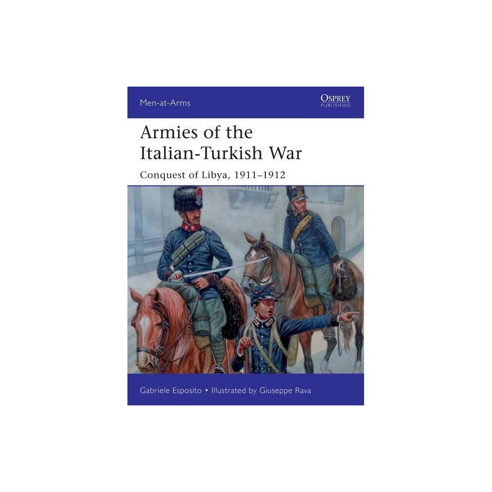 Armies Of The Italian Turkish War Men At Arms Osprey By Gabriele Esposito Paperback