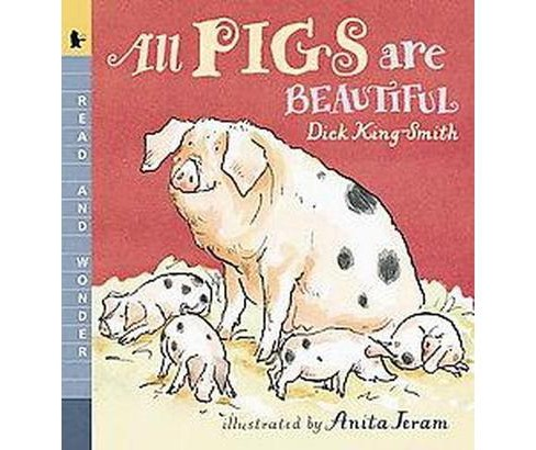 All Pigs Are Beautiful (Paperback) (Dick King-Smith) - image 1 of 1