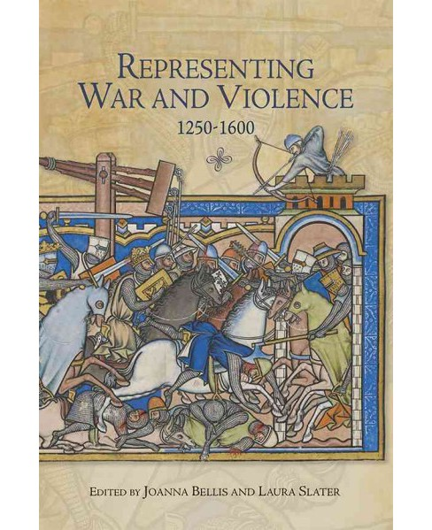 Representing War and Violence 1250-1600 (Hardcover) - image 1 of 1