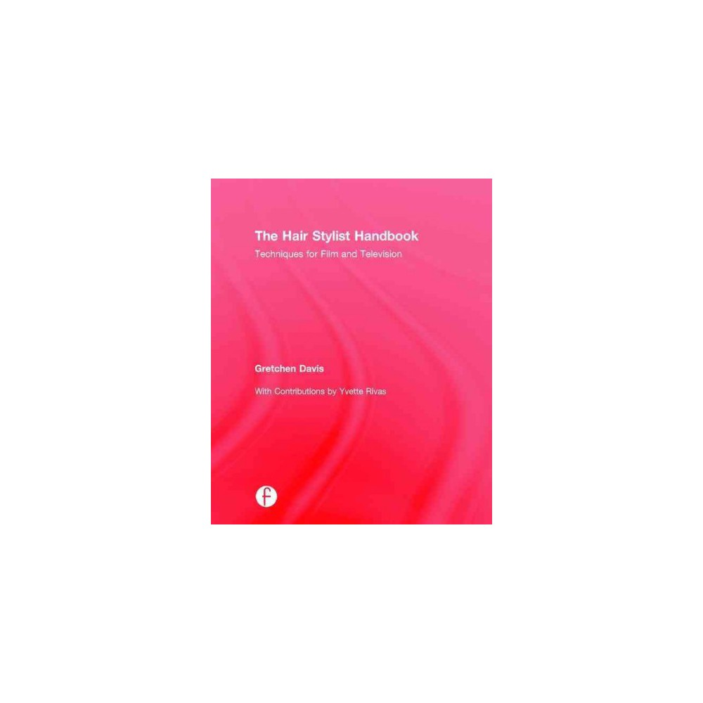 Hair Stylist Handbook : Techniques for Film and Television (Hardcover) (Gretchen Davis)
