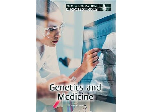 Genetics and Medicine -  (Next-generation Medical Technology) by Toney Allman (Hardcover) - image 1 of 1