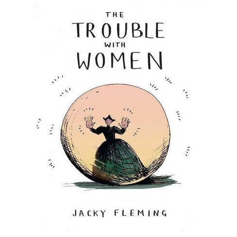 The Trouble with Women - by  Jacky Fleming (Hardcover) - image 1 of 1