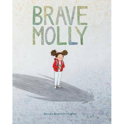 Brave Molly - by  Brooke Boynton-Hughes (Hardcover) - image 1 of 1