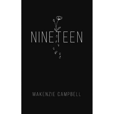 Nineteen - by Makenzie Campbell (Paperback)