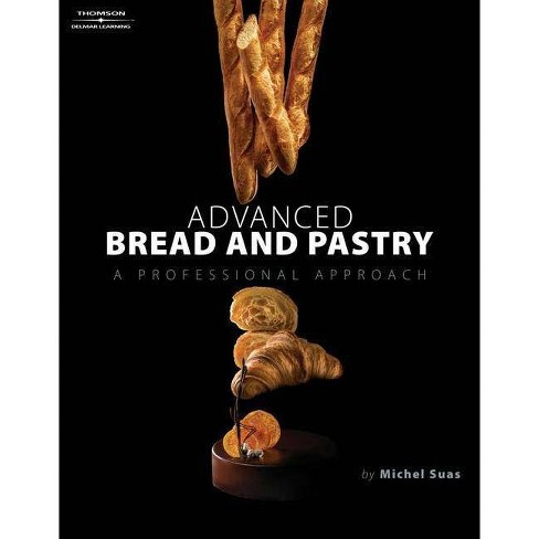 Advanced Bread and Pastry - by  Michel Suas (Hardcover) - image 1 of 1