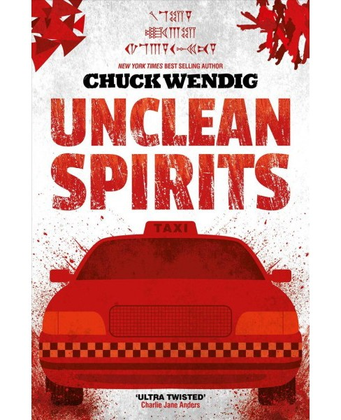 Unclean Spirits -  by Chuck Wendig (Paperback) - image 1 of 1