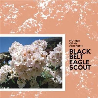 BLACK BELT EAGLE SCOUT - Mother of My Children (CD)