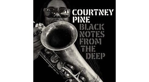 Courtney Pine - Black Notes From The Deep (Vinyl) - image 1 of 1