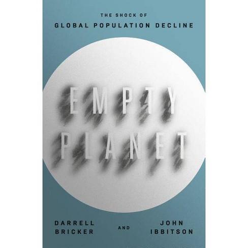 Empty Planet - by  Darrell Bricker & John Ibbitson (Hardcover) - image 1 of 1