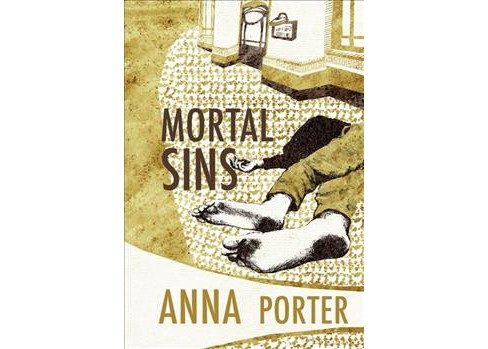 Mortal Sins -  Reprint (Judith Hayes) by Anna Porter (Paperback) - image 1 of 1
