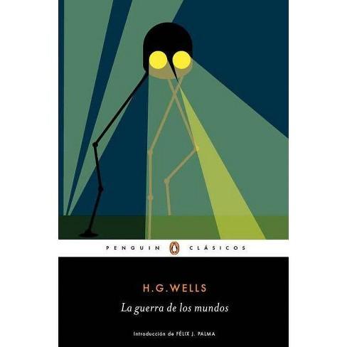 La Guerra de Los Mundos / The War of the Worlds - by  H G Wells (Paperback) - image 1 of 1