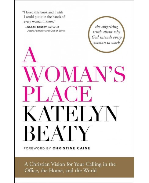 Woman's Place : A Christian Vision for Your Calling in the Office, the Home, and the World (Reprint) - image 1 of 1