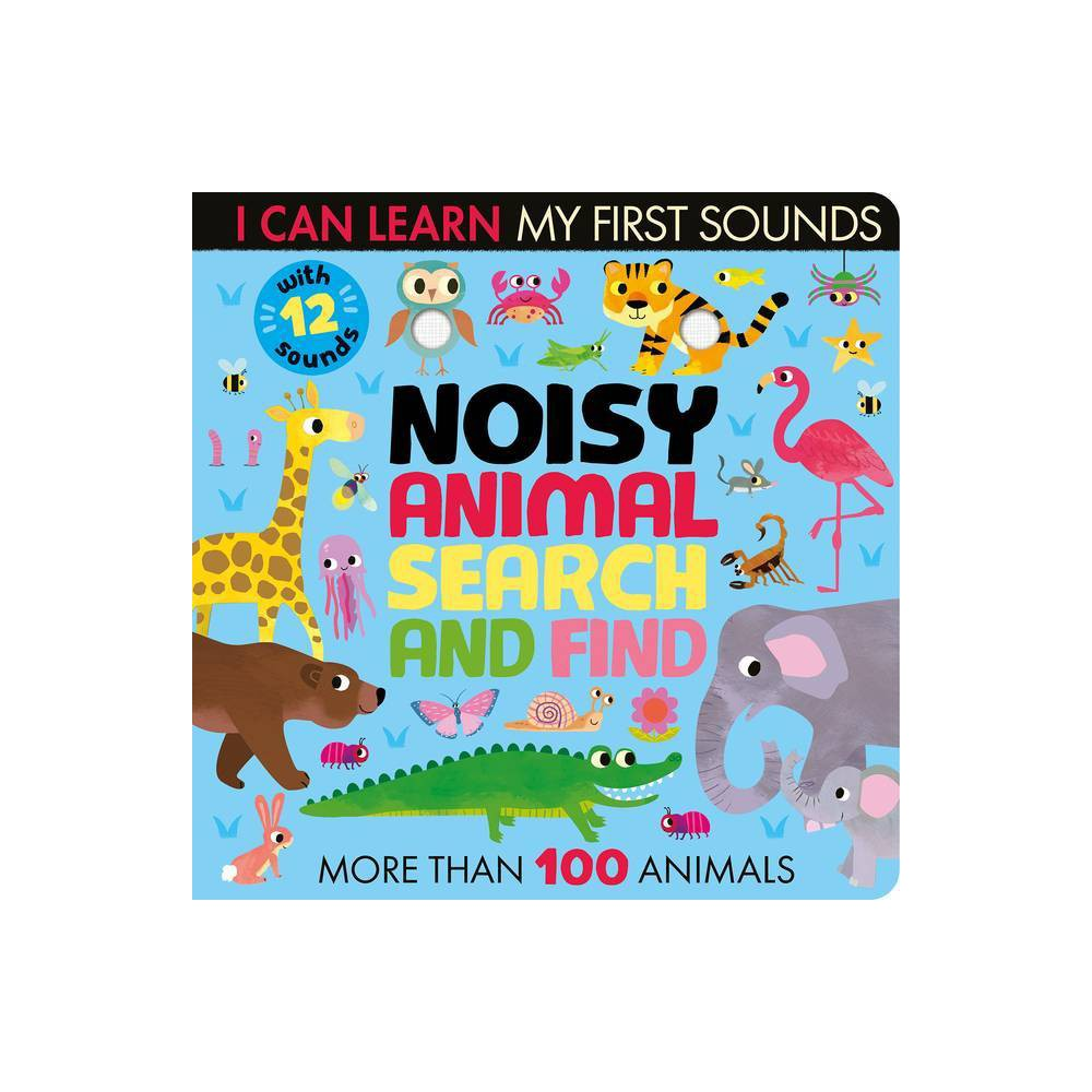 Noisy Animal Search And Find I Can Learn By Lauren Crisp Board Book