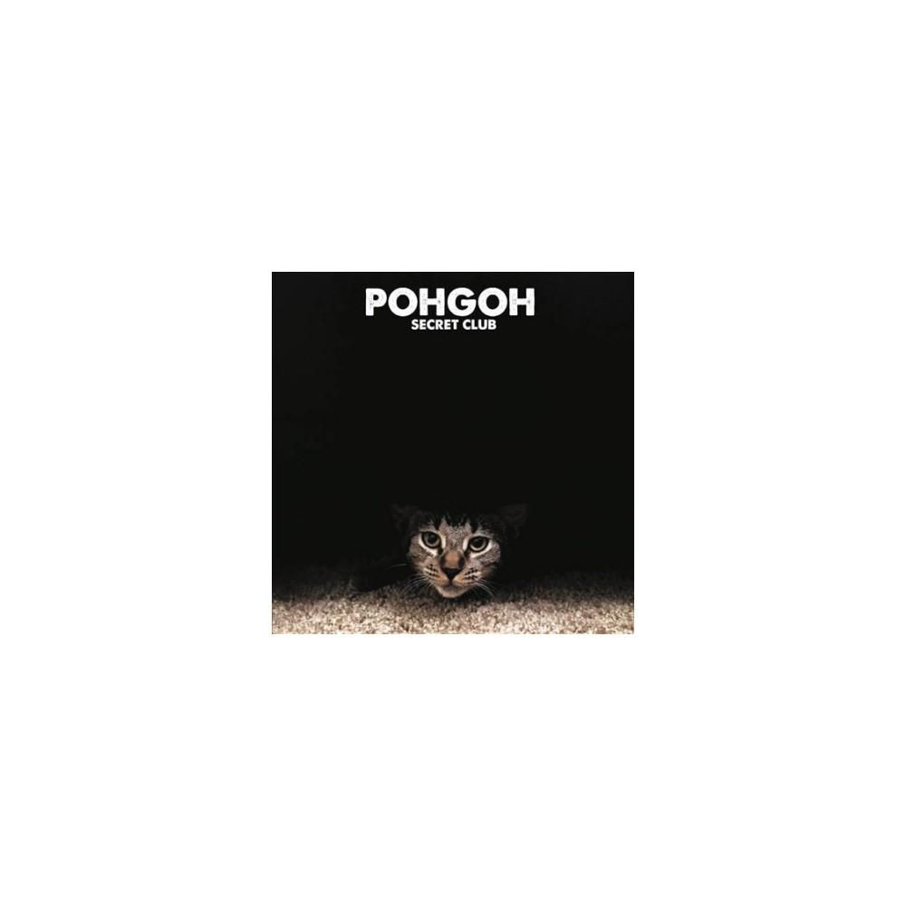 Pohgoh - Secret Club (Vinyl)