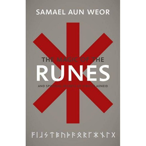 The Gnostic Magic of the Runes - (Timeless Gnostic Wisdom) by  Samael Aun Weor (Paperback) - image 1 of 1