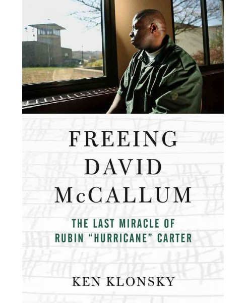 Freeing David Mccallum : The Last Miracle of Rubin Hurricane Carter (Paperback) (Ken Klonsky) - image 1 of 1