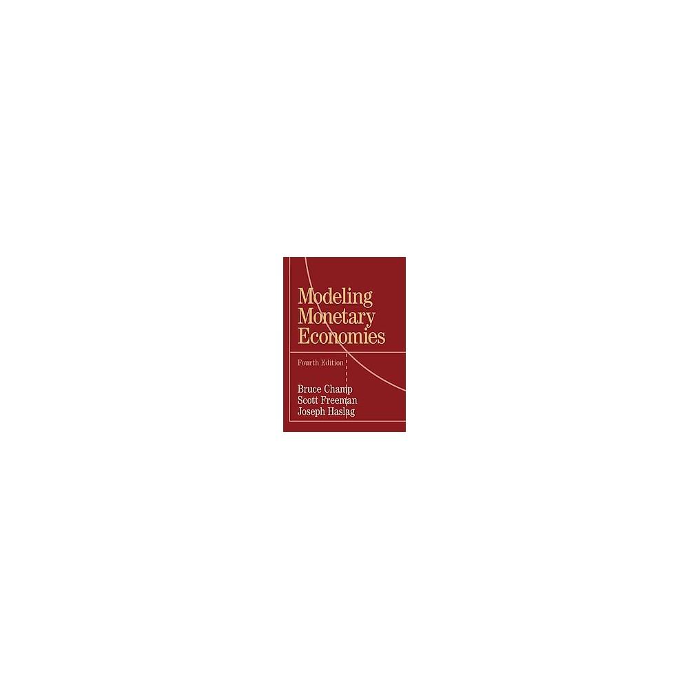 Modeling Monetary Economies (Paperback) (Bruce Champ)