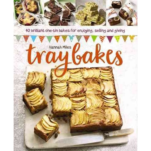 Traybakes : 40 Brilliant One-tin Bakes for Enjoying, Giving and Selling (Hardcover) (Hannah Miles) - image 1 of 1