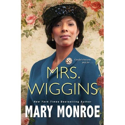 Mrs. Wiggins - by Mary Monroe (Hardcover)
