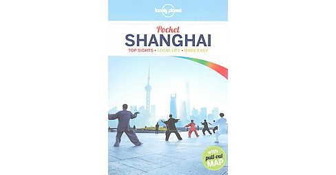 Lonely Planet Pocket Shanghai : Top Sights, Local Life, Made Easy (Paperback) (Damian  Harper) - image 1 of 1