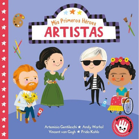 MIS Primeros Héroes: Artistas / My First Heroes: Artists - by  Nila Aye (Board Book) - image 1 of 1