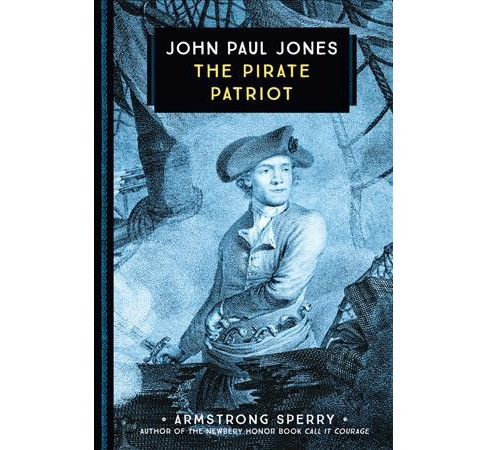John Paul Jones : The Pirate Patriot (Reprint) (Paperback) (Armstrong Sperry) - image 1 of 1