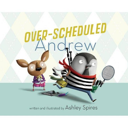 Over-Scheduled Andrew - by  Ashley Spires (Hardcover) - image 1 of 1