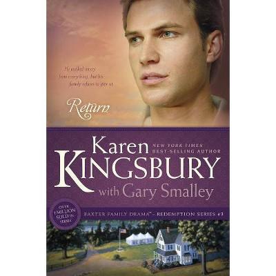Return - (Redemption (Karen Kingsbury)) by  Karen Kingsbury & Gary Smalley (Paperback)