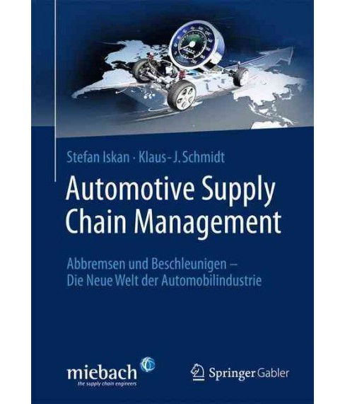 Automotive Supply Chain Management : Logistik, Verbundsteuerung, Herausforderungen Und Trends Im - image 1 of 1