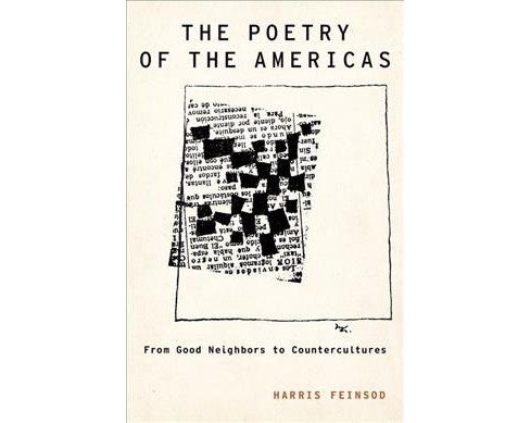 Poetry of the Americas : From Good Neighbors to Countercultures (Hardcover) (Harris Feinsod) - image 1 of 1