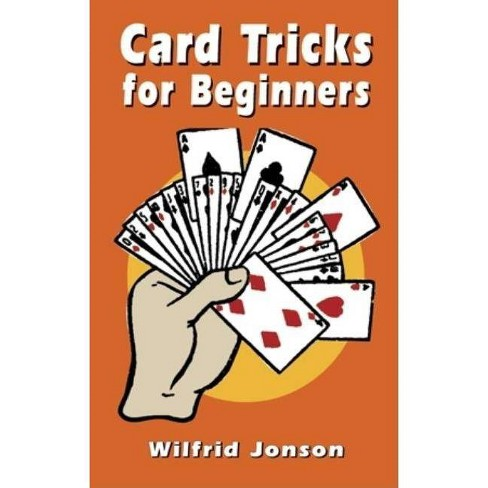 Card Tricks for Beginners - (Dover Books on Magic, Games and Puzzles) by  Wilfrid Jonson (Paperback)