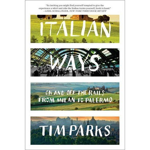 Italian Ways - by  Tim Parks (Paperback) - image 1 of 1