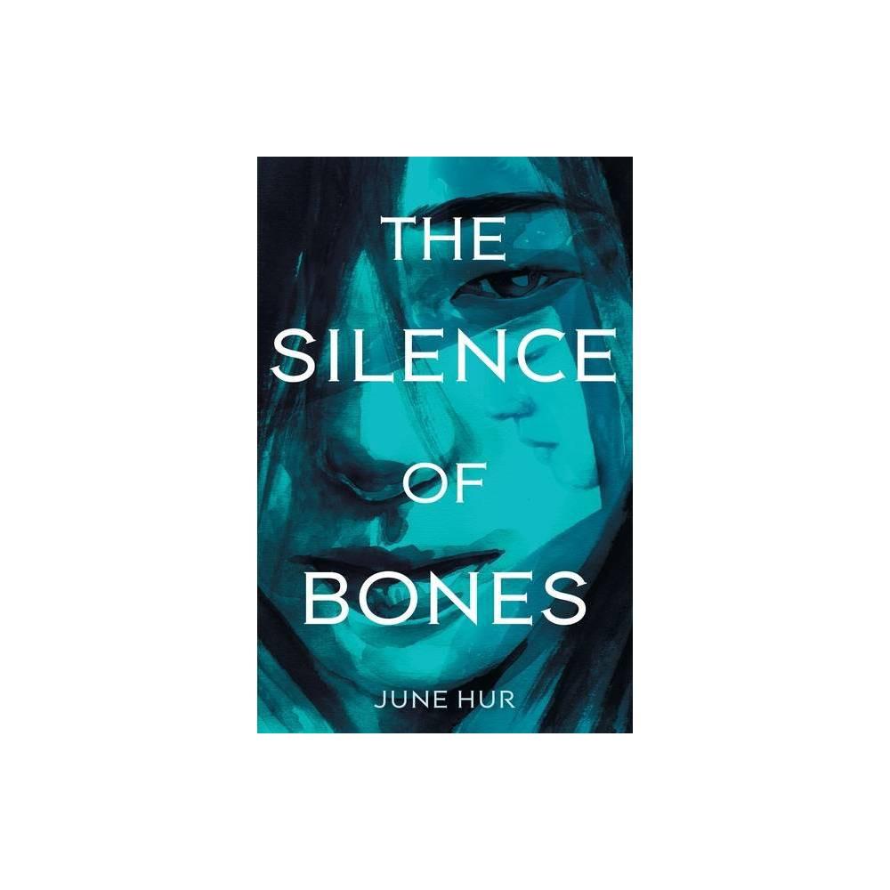 The Silence Of Bones By June Hur Paperback