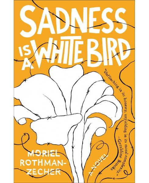 Sadness Is a White Bird -  by Moriel Rothman-Zecher (Hardcover) - image 1 of 1