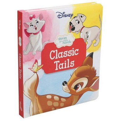 Disney Stories for Little Hands: Classic Tails - (Board Book)