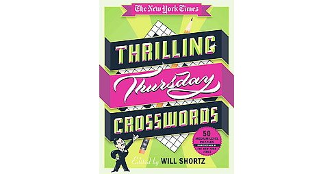 New York Times Thrilling Thursday Crosswords : 50 Medium-Level Puzzles from the Pages of the New York - image 1 of 1