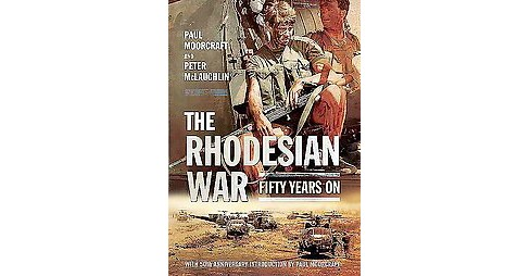 Rhodesian War : Fifty Years on (Paperback) (Paul L. Moorcraft) - image 1 of 1