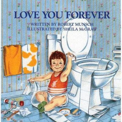 Love You Forever - by Robert Munsch (Hardcover)
