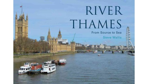 River Thames : From Source to Sea (Paperback) (Steve Wallis) - image 1 of 1