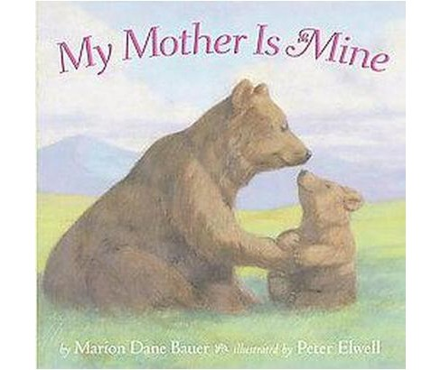 My Mother is Mine (Reprint) (Hardcover) (Marion Dane Bauer) - image 1 of 1