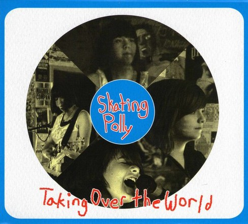 Skating Polly - Taking Over The World (CD) - image 1 of 1