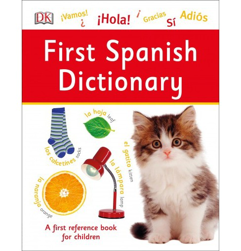 First Spanish Dictionary -  Bilingual (DK First Reference) (Hardcover) - image 1 of 1