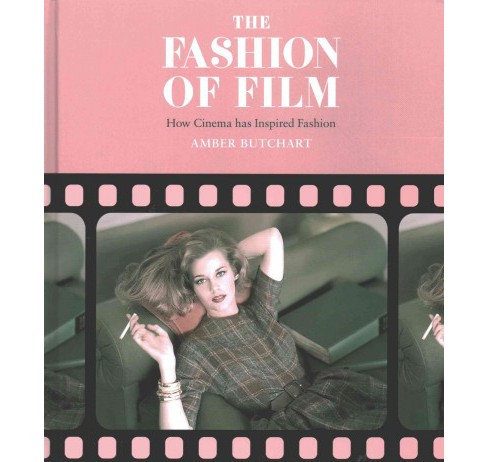 Fashion of Film : How Cinema has Inspired Fashion (Hardcover) (Amber Butchart) - image 1 of 1