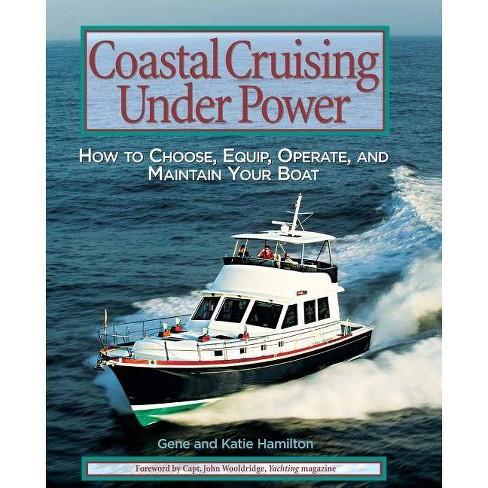 Coastal Cruising Under Power - by  Gene Hamilton & Katie Hamilton (Paperback) - image 1 of 1