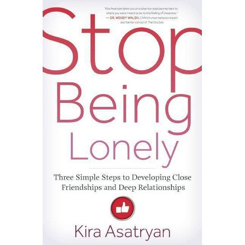 Stop Being Lonely - by  Kira Asatryan (Paperback) - image 1 of 1