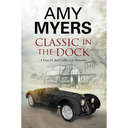 Classic in the Dock - (Jack Colby Mystery) by  Amy Myers (Hardcover) - image 1 of 1