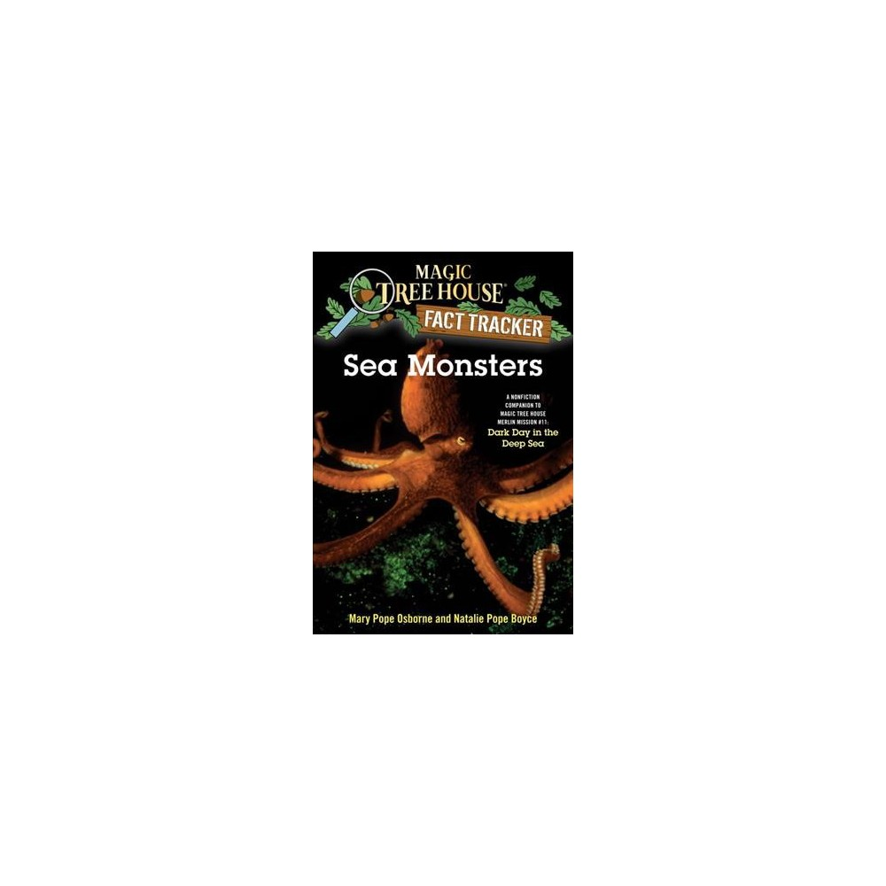 Sea Monsters : A Nonfiction Companion to Magic Tree House 39: Dark Day in the Deep Sea (Paperback) (Mary