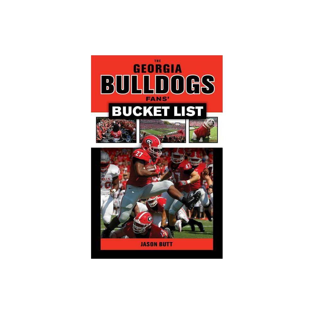 Georgia Bulldogs Fans Bucket List By Jason Butt Paperback
