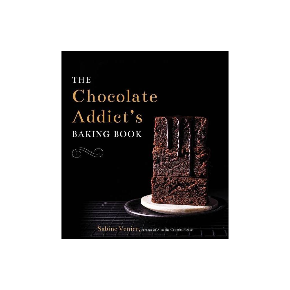 The Chocolate Addict S Baking Book By Sabine Venier Hardcover